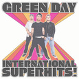 GREENDAY INTERNATIONAL SUPERHIS!